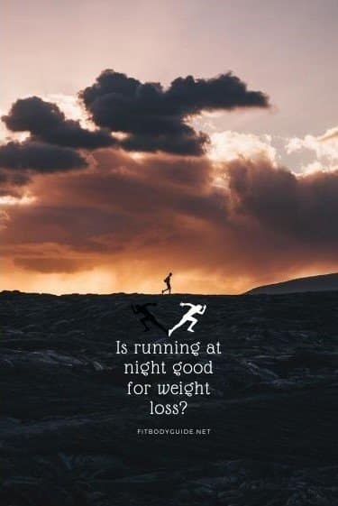 Running at Night for Weight Loss