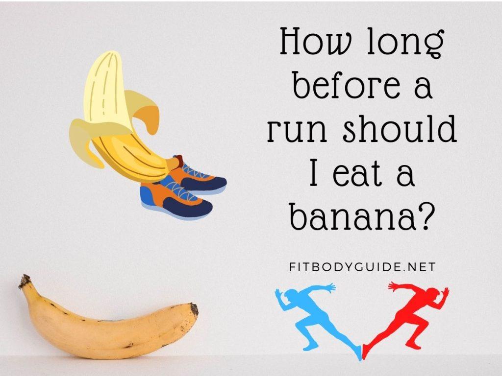 How long before a run should I eat a banana?